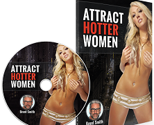 Attract Hotter Women By Brent Smith – Our Detailed Review